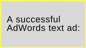 A successful AdWords text ad